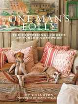 9780847842520-0847842525-One Man's Folly: The Exceptional Houses of Furlow Gatewood