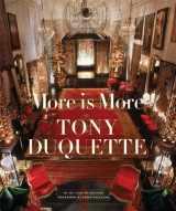 9780810957022-0810957027-More Is More: Tony Duquette