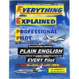 9780974261300-0974261300-Everything Explained for the Professional Pilot 13th Edition