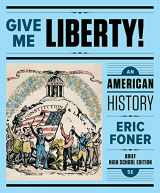 9780393638998-0393638995-Give Me Liberty!: An American History (Brief Fifth High School Edition) (Vol. One-Volume)