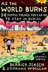 9781583227770-1583227776-As the World Burns: 50 Simple Things You Can Do to Stay in Denial#A Graphic Novel