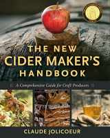 9781603584739-1603584730-The New Cider Maker's Handbook: A Comprehensive Guide for Craft Producers