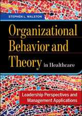 9781567938418-1567938418-Organizational Behavior and Theory in Healthcare: Leadership Perspectives and Management Applications (AUPHA/HAP Book)