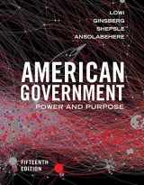 9780393674996-0393674991-American Government: Power and Purpose (Fifteenth Edition)