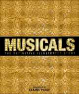 9781465438867-1465438866-Musicals: The Definitive Illustrated Story