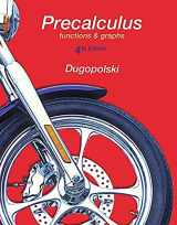9780134185255-0134185250-Precalculus: Functions and Graphs, MyLab Math Update (4th Edition)