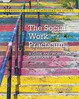 9780134403328-0134403320-The Social Work Practicum: A Guide and Workbook for Students, with Enhanced Pearson eText -- Access Card Package (7th Edition) (Connecting Core Competencies)