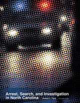 9781560118596-1560118598-Arrest, Search, and Investigation in North Carolina