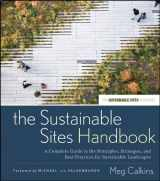 9780470643556-0470643552-The Sustainable Sites Handbook: A Complete Guide to the Principles, Strategies, and Best Practices for Sustainable Landscapes