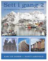 9781540745712-1540745716-Sett i gang 2 (Second Edition): An Introductory Norwegian Curriculum (Norwegian Edition)