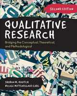 9781544333816-1544333811-Qualitative Research: Bridging the Conceptual, Theoretical, and Methodological
