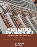 9780874209716-0874209714-Real Estate Development: Principles and Process