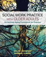 9781506334295-1506334296-Social Work Practice With Older Adults: An Actively Aging Framework for Practice