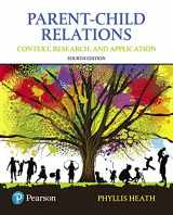 9780134461144-0134461142-Parent-Child Relations: Context, Research, and Application