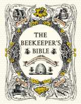 9781584799184-1584799188-The Beekeeper's Bible: Bees, Honey, Recipes & Other Home Uses