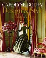 9780847863440-0847863441-Carolyne Roehm: Design & Style: A Constant Thread
