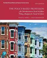 9780134784267-013478426X-The Policy-Based Profession: An Introduction to Social Welfare Policy Analysis for Social Workers with Enhanced Pearson eText -- Access Card Package (7th Edition) (What's New in Social Work)