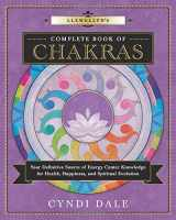 9780738739625-0738739626-Llewellyn's Complete Book of Chakras: Your Definitive Source of Energy Center Knowledge for Health, Happiness, and Spiritual Evolution (Llewellyn's Complete Book Series (7))