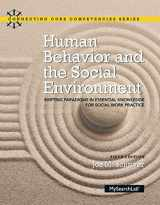 9780133909104-0133909107-Human Behavior and the Social Environment: Shifting Paradigms in Essential Knowledge for Social Work Practice with Enhanced Pearson eText -- Access ... (6th Edition) (Connecting Core Competencies)