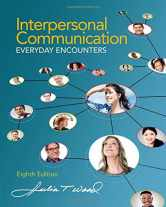 Sell back Interpersonal Communication: Everyday Encounters 9781285445830 / 128544583X