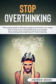 Sell, Buy or Rent Stop Overthinking: The complete guide to ...