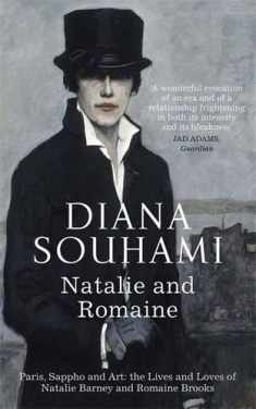 Natalie and Romaine: The Lives and Loves of Natalie Barney and Romaine Brooks