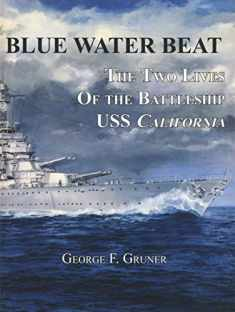 Blue Water Beat, The Two Lives Of the Battleship USS California