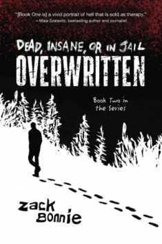 Dead, Insane, or in Jail: Overwritten  (Book 2)
