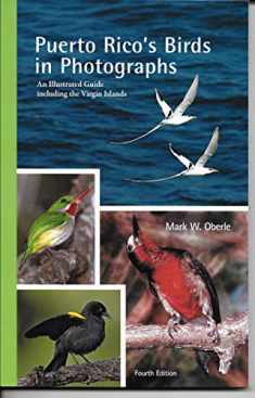Puerto Rico's Birds in Photographs: An Illustrated Guide Including the Virgin Islands, 4th Edition