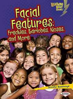 Facial Features: Freckles, Earlobes, Noses, and More (Lightning Bolt Books ® _ What Traits Are in Your Genes?)