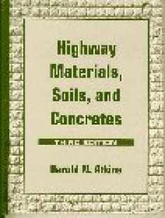 Highway Materials, Soils, and Concrete (3rd Edition)