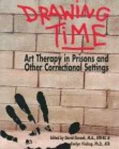Drawing Time: Art Therapy in Prisons and Other Correctional Settings