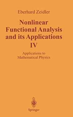 Nonlinear Functional Analysis and its Applications: IV: Applications to Mathematical Physics