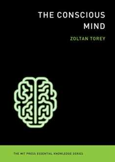 The Conscious Mind (The MIT Press Essential Knowledge series)