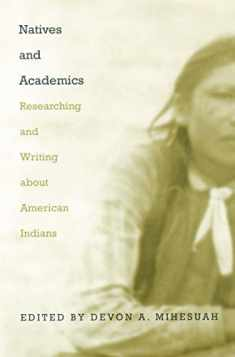 Natives and Academics: Researching and Writing about American Indians