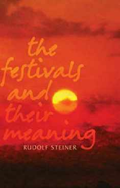 The Festivals and Their Meaning: What do the festivals mean to us today?