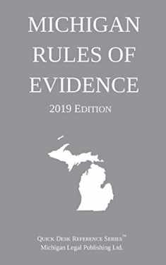 Michigan Rules of Evidence; 2019 Edition