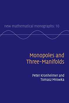 Monopoles and Three-Manifolds (New Mathematical Monographs (Series Number 10))