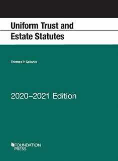 Uniform Trust and Estate Statutes, 2020-2021 Edition (Selected Statutes)
