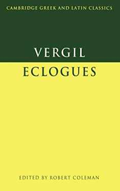 Virgil: Eclogues (Cambridge Greek and Latin Classics)