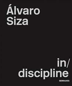 Alvaro Siza: (In)Discipline