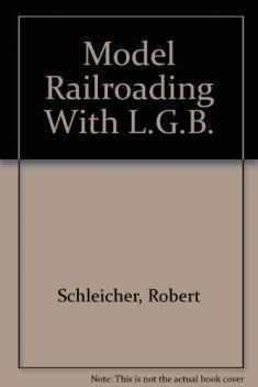 Model Railroading With L.G.B.