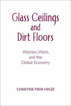 Glass Ceilings and Dirt Floors: Women, Work, and the Global Economy