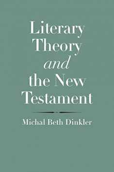 Literary Theory and the New Testament (The Anchor Yale Bible Reference Library)