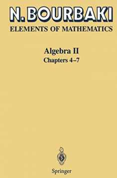 Algebra II: Chapters 4 - 7 (Elements of Mathematics)
