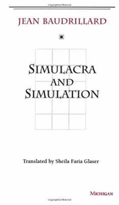 Simulacra and Simulation (The Body, In Theory: Histories of Cultural Materialism)