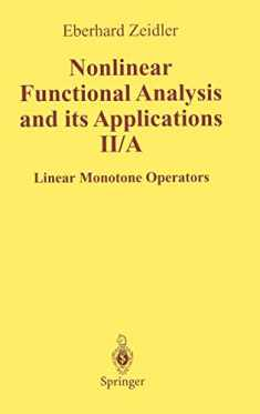 Nonlinear Functional Analysis and Its Applications: II/ A: Linear Monotone Operators (Nonlinear Functional Analysis & Its Applications)