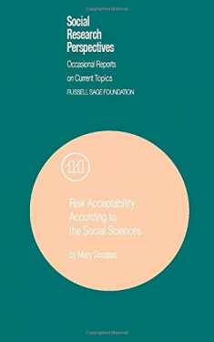 Risk Acceptability According to the Social Sciences (Volume 11) (Social Research Perspectives)