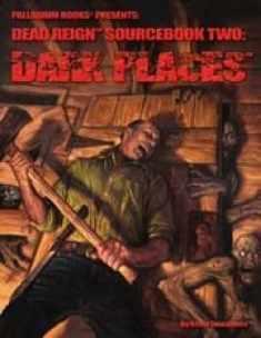 Dark Places: Sourcebook 2 (Dead Reign)