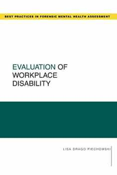 Evaluation of Workplace Disability (Best Practices for Forensic Mental Health Assessments)